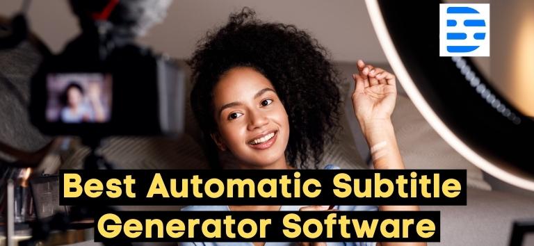 Auto Subtitle Generator Software